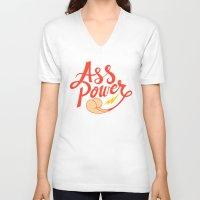 ass V-neck T-shirts featuring Ass Power by Chris Piascik