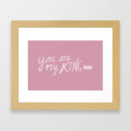 You Are My King x Rose Framed Art Print