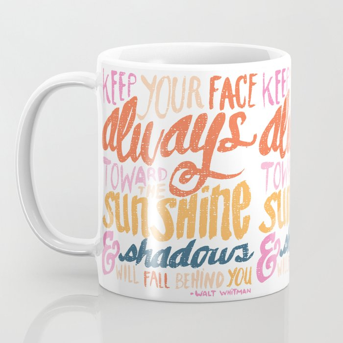 ...TOWARDS THE SUNSHINE Coffee Mug