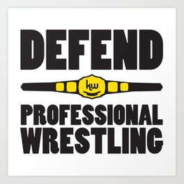 Defend Professional Wrestling Art Print