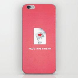 True Type Friend iPhone Skin