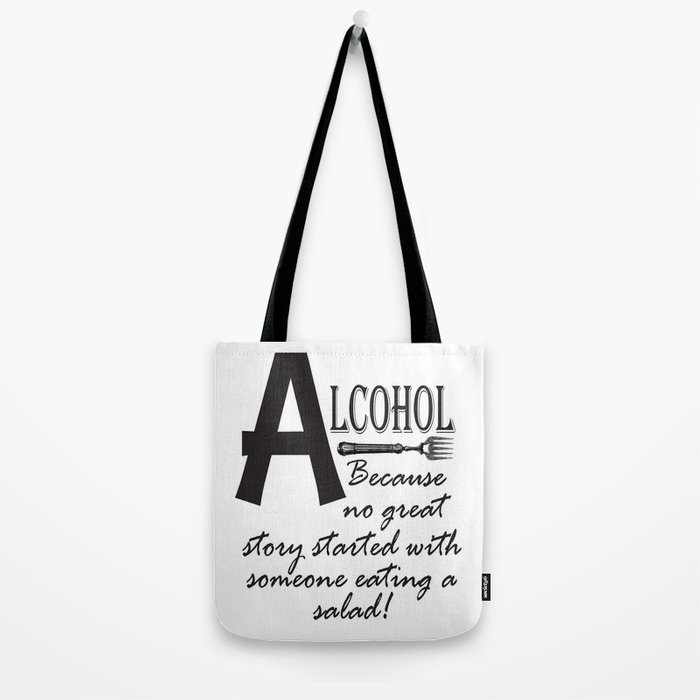 ALCOHOL...because Tote Bag