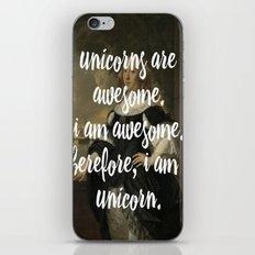unicorns are awesome. i am awesome. therefore, i am a unicorn. iPhone & iPod Skin