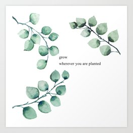 Grow wherever you are planted watercolor florals Art Print