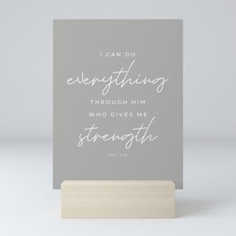 Phil 4:13 | I Can Do Everything Through Him Who Gives Me Strength | Cobble Grey | Christian Wall Art Mini Art Print