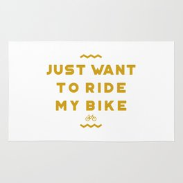 Just want to ride my bike Rug