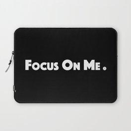 Focus On Me. Laptop Sleeve