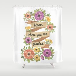 Bloom Where you Are Planted Watercolor Shower Curtain