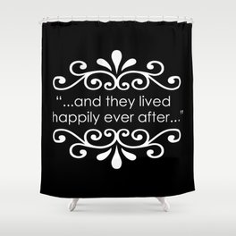 They Lived Happily Ever After Shower Curtain