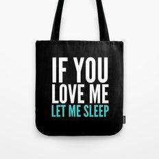 If You Love Me Let Me Sleep (Dark) Tote Bag