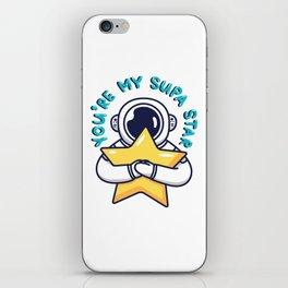 You're My Super Star  iPhone Skin