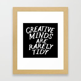 Creative Minds Are Rarely Tidy (Black & White) Framed Art Print