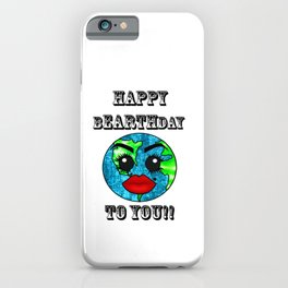 Happy Bearthday to you iPhone Case