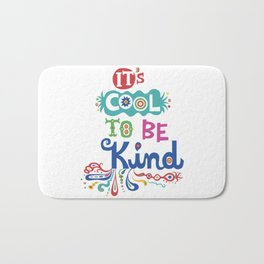 It's Cool To Be Kind Bath Mat