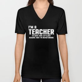 I'm A Teacher Funny Quote Unisex V-Neck
