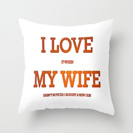 I love my wife and guns Throw Pillow