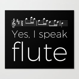 Yes, I speak flute Canvas Print