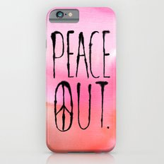 Peace Out. Slim Case iPhone 6s