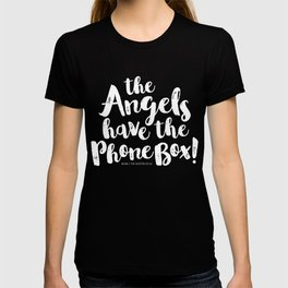The Angels have the phone box! (white typography) T-shirt