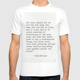 """Jack Kerouac """"The only people for me are the mad ones..."""" T-shirt"""