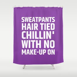 SWEATPANTS HAIR TIED CHILLIN' WITH NO MAKE-UP ON (Purple) Shower Curtain