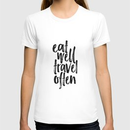 Eat Well Travel Often Print Printable Wall Art Travel quote Life Quotes Modern Wall Art Motivational T-shirt