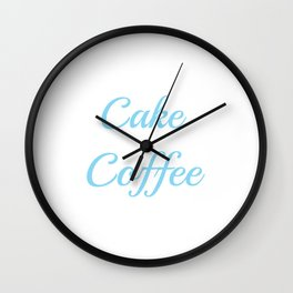 Addicted toCakeand coffee Wall Clock