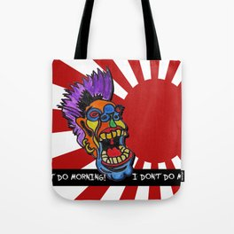 I dont do mornings Tote Bag