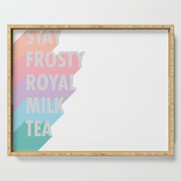 Stay Frosty Royal Milk Tea - Typography Serving Tray