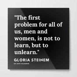 28   | Gloria Steinem Quotes | 191202 Metal Print