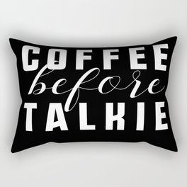 Coffee Before Talkie Rectangular Pillow