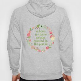 A Book is Like a Garden Carried in the Pocket (Version Three, Colour Two) Hoody