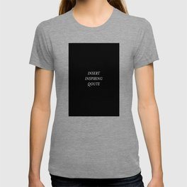 Insert Inspiring Quote design - Lifestyle & Trending products T-shirt