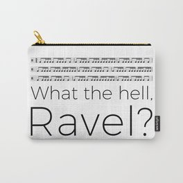 What the hell, Ravel? Carry-All Pouch