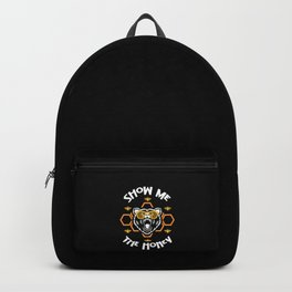 Bear Camping Beekeeping Show Me The Honey Gift Backpack