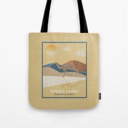 Speed Hump - Fastest Camel in Africa Tote Bag