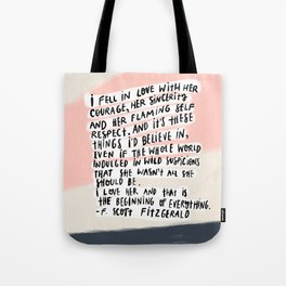 I fell in love quote Tote Bag