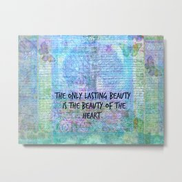 The only lasting beauty is the beauty of the heart RUMI Metal Print