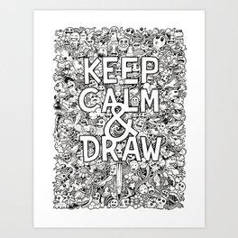 Keep Calm and Draw Art Print