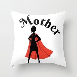 Mother Mom Myth Legend Hero Throw Pillow