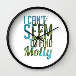 i can't seem to find molly Wall Clock