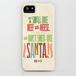 Buddy the Elf! You don't smell like Santa! iPhone Case