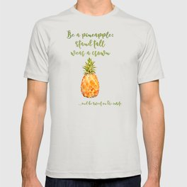 Be a pineapple- stand tall, wear a crown and be sweet on the inside T-shirt