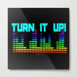 Turn It Up! Metal Print
