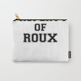 Property of ROUX Carry-All Pouch