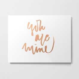 you are mine Metal Print