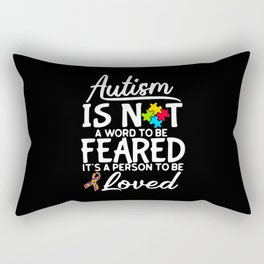 Autism Is Not A Word To Be Feared Rectangular Pillow