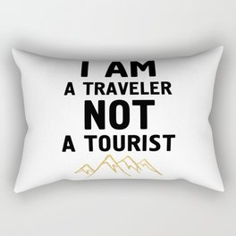 I AM A TRAVELER NOT A TOURIST - travel quote Rectangular Pillow
