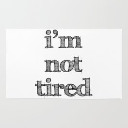 I'm not tired Rug