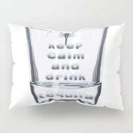 Blurred Vision Keep Calm And Drink Tequila Shots Pillow Sham